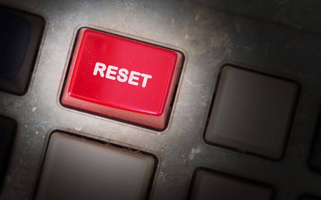 Hitting The Reset Button On Your Workplace Security